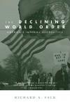 The Declining World Order: America's Imperial Geopolitics - Richard A. Falk