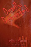 Deadly DeMented - Jeffrey Martin