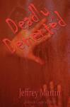 Deadly DeMented - Jeffrey Martin