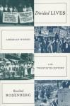 Divided Lives: American Women in the Twentieth Century - Rosalind Rosenberg