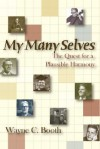 My Many Selves: The Quest for a Plausible Harmony - Wayne C. Booth