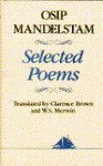Selected Poems of Osip Mandelstam (Hudson River Editions) - Osip Mandelstam, W.S. Merwin, Clarence Brown, Osip Mandelʹshtam