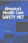 America's Health Care Safety Net: Intact But Endangered - Marion Ein Lewin, Institute of Medicine, Stuart H. Altman, Committee on the Changing Market, Managed Care, and the Future Viability of Safety Net Providers