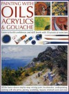 Painting with Oils Acrylics & Gouache - Ian Sidaway