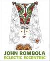 John Rombola: Eclectic Eccentric - Veronique Vienne, Melissa Tardiff
