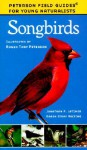 Young Naturalist Guide to Songbirds - Jonathan P. Latimer, Virginia Marie Peterson, Karen Stray Nolting, Roger Tory Peterson