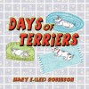 Days of Terriers - Mary Robinson