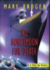 No Honeymoon For Death - Mary Kruger
