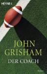 Der Coach: Roman (German Edition) - John Grisham, Tanja Handels