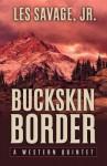 Buckskin Border - Les Savage Jr.