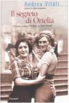 Il segreto di Ortelia - Andrea Vitali
