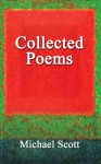 Collected Poems - Michael Scott