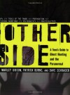 The Other Side: A Teen's Guide to Ghost Hunting and the Paranormal - Marley Gibson, Patrick Burns, Dave Schrader