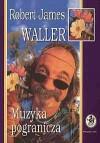 Muzyka pogranicza - Robert James Waller