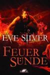 Feuersünde (German Edition) - Eve Silver, Thomas Hase