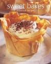 Sweet Bakes: Pies, Pastries, Desserts & Bakes. General Editor, Gina Steer - Gina Steer