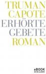 Erhörte Gebete (German Edition) - Truman Capote, Heidi Zerning, Anuschka Roshani