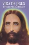 VIDA E OBRA DE JESUS - Ditada por Ele mesmo - Anonymous Anonymous