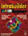 IntraBuilder FrontRunner: Your Hands-On Guide to Web Applications Development with IntraBuilder - Ester Schindler, Don Taylor