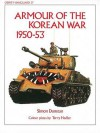 Armour of the Korean War 1950-53 (Vanguard) - Simon Dunstan