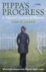 Pippa's Progress: A Pilgrim's Journey to Heaven. Simon Parke - Simon Parke