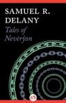Tales of Nevèrÿon (Return to Nevèrÿon, 1) - Samuel R. Delany