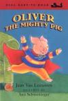 Oliver the Mighty Pig - Jean Van Leeuwen, Ann Schweninger