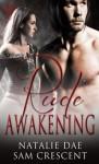 Rude Awakening - Natalie Dae, Sam Crescent