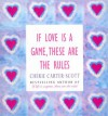 If Love Is A Game, These Are The Rules - Cherie Carter-Scott