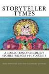 Storyteller Tymes: A Collection of Children's Stories - Irish Monahan, Raeni Waters, Maggie Lawson, Joel Shulkin, Binnie Betten
