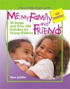 Me, My Family, and Friends: 26 Songs and Over 300 Activities for Young Children (Pam Schiller Theme Series) - Pam Schiller