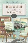 Brush with Death (A Gray Whale Inn Mysteries, #5) - Karen MacInerney