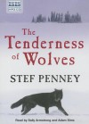 The Tenderness of Wolves - Stef Penney, Adam Sims, Sally Armstrong