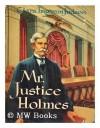 Mr Justice Holmes - Clara Ingram Judson