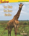 You Think You Know Giraffes - Trace Taylor, Jane Hileman