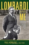 Lombardi and Me: Players, Coaches, and Colleagues Talk About the Man and the Myth - Paul Hornung, Billy Reed