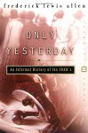 Only Yesterday: An Informal History of the 1920's - Frederick L. Allen