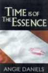 Time Is Of The Essence - Angie Daniels