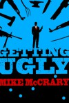 Getting Ugly - Mike McCrary