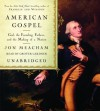 American Gospel: God, the Founding Fathers, and the Making of a Nation - Jon Meacham