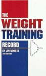 The Weight Training Record, 2nd Edition - Jim Bennett