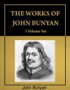 The Works of John Bunyan, complete 3 Volume Set, including 62 books (with Active Table of Contents) [Annotated] - Bunyan Bunyan, John Bunyan, George Offor