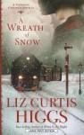 A Wreath of Snow - Liz Curtis Higgs