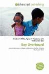 Boy Overboard - Agnes F. Vandome, John McBrewster, Sam B Miller II