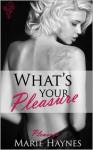 What's Your Pleasure? - Marie Haynes