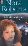 Les illusionnistes - Nora Roberts
