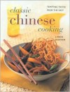 Classic Chinese Cooking: Temtping Tastes for the East - Linda Doeser