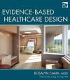 Evidence-Based Healthcare Design - Rosalyn Cama