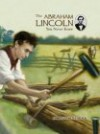 The Abraham Lincoln You Never Knew - James Lincoln Collier, Greg Copeland