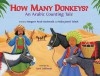 How Many Donkeys?: An Arabic Counting Tale - Margaret Read MacDonald, Carol Liddiment, Nadia Jameel Taibah